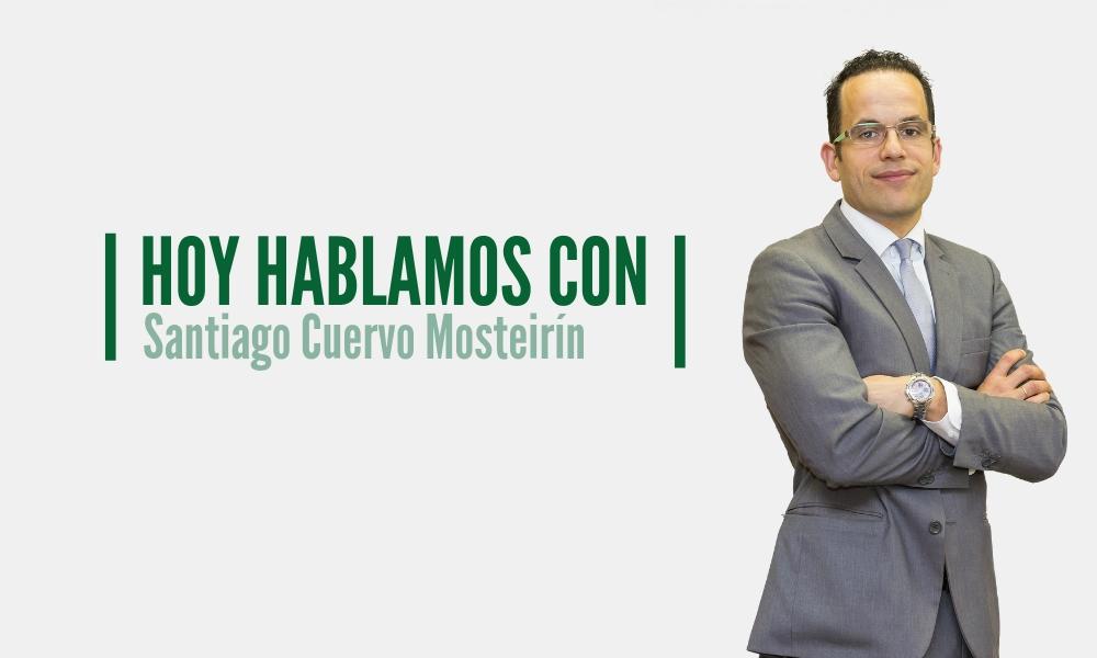 HOY HABLAMOS CON…Santiago Cuervo Mosteirín