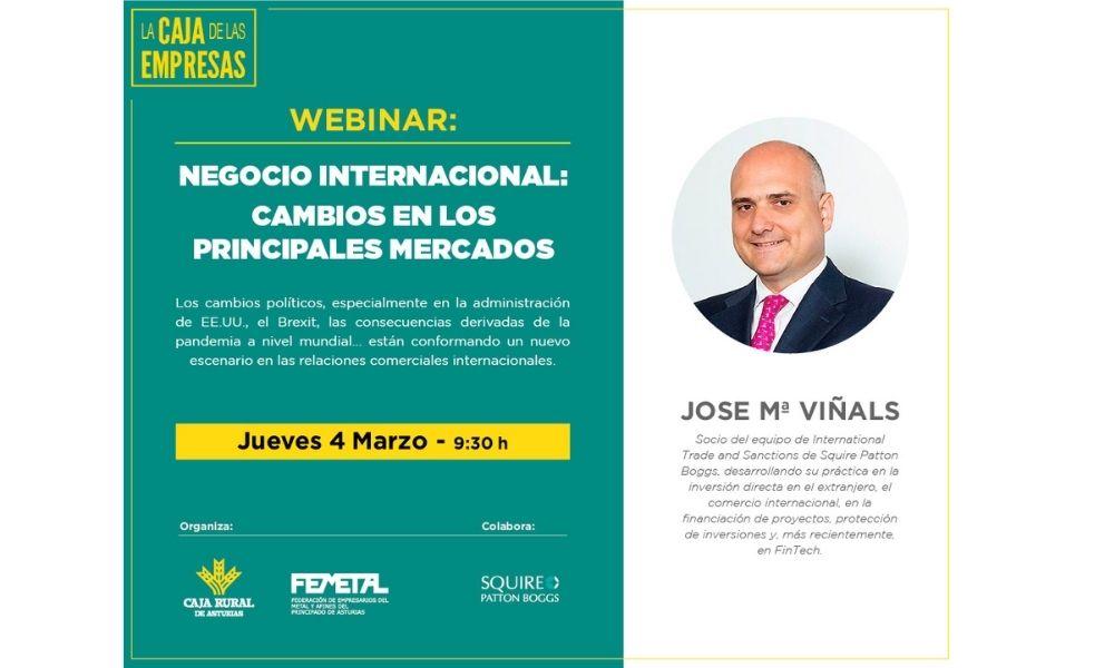«Negocio Internacional: cambios en los principales mercados» con José María Viñals