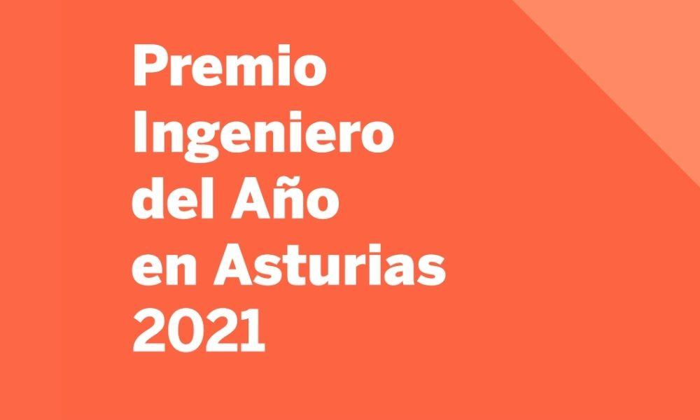 El Premio Ingeniero del Año en Asturias 2021 abre su convocatoria