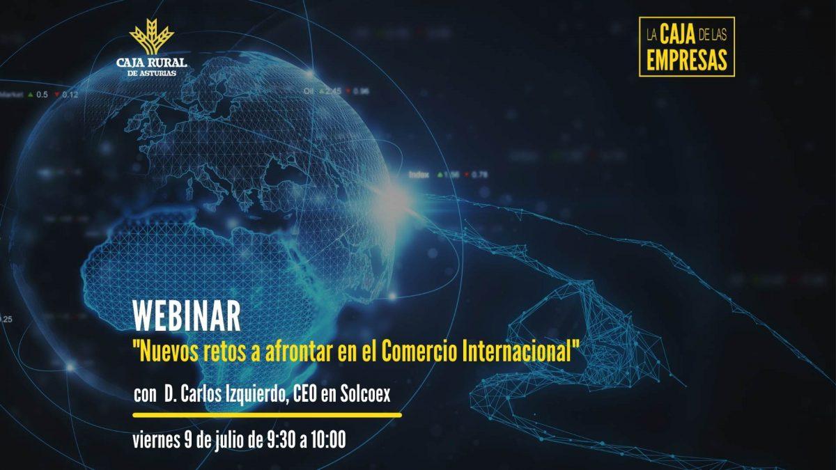 9 de julio de 2021 Nuevos Retos a afrontar en el Comercio Internacional